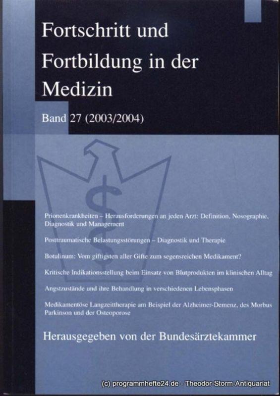 Bundesärztekammer ( Hrsg. ), Engelbrecht Justina Fortschritt und Fortbildung in der Medizin Band 27 ( 2003 / 2004 )