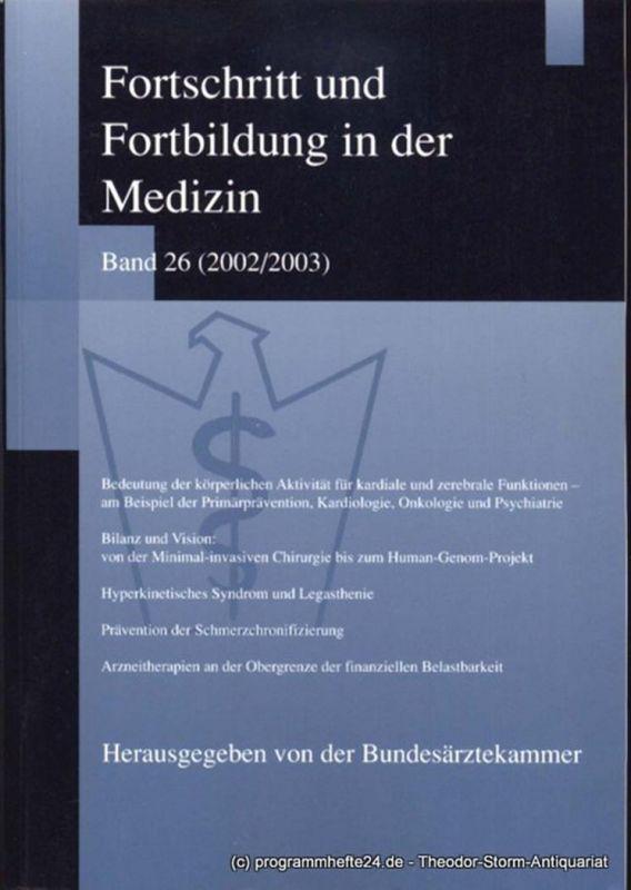 Bundesärztekammer ( Hrsg. ), Engelbrecht Justina Fortschritt und Fortbildung in der Medizin Band 26 ( 2002 / 2003 )