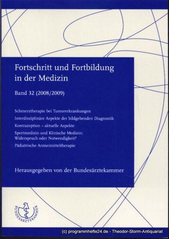 Bundesärztekammer ( Hrsg. ), Engelbrecht Justina Fortschritt und Fortbildung in der Medizin Band 32 ( 2008 / 2009 )