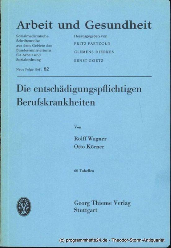 Wagner Rolff, Körner Otto Die entschädigungspflichtigen Berufskrankheiten