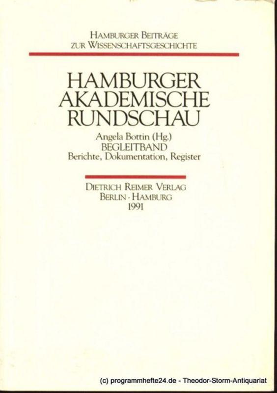 Bottin Angela ( Hrsg. ) Hamburger Akademische Rundschau. Begleitband. Berichte, Dokumentation, Register