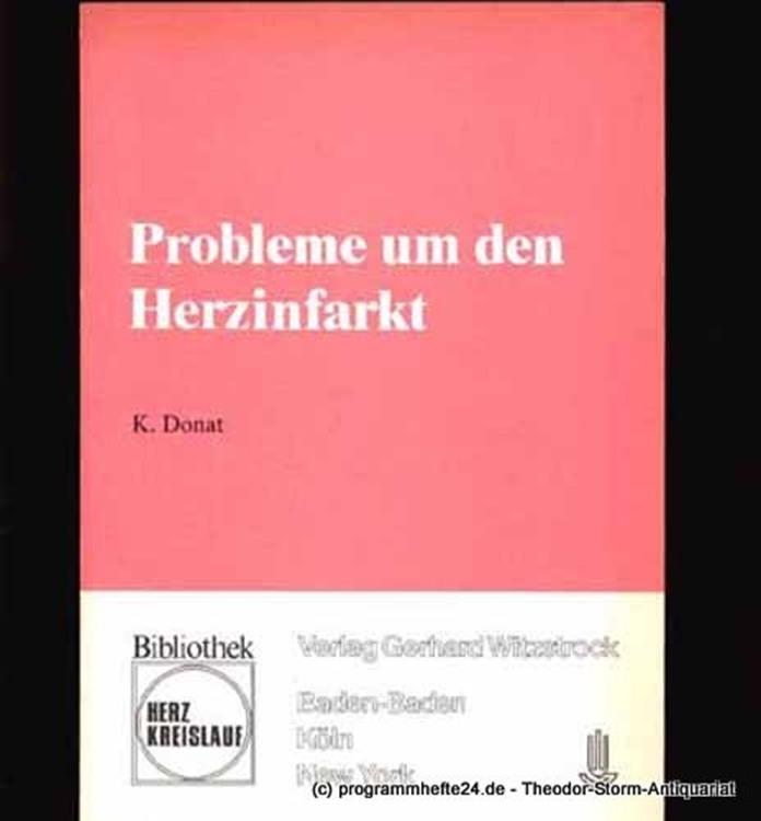 Donat K. Hrsg. Probleme um den Herzinfarkt. Jahrestagung der Deutschen Arbeitsgemeinschaft kardiologische Prävention und Rehabilitation e.V. in Bad Bevensen am 6./7. Februar 1981