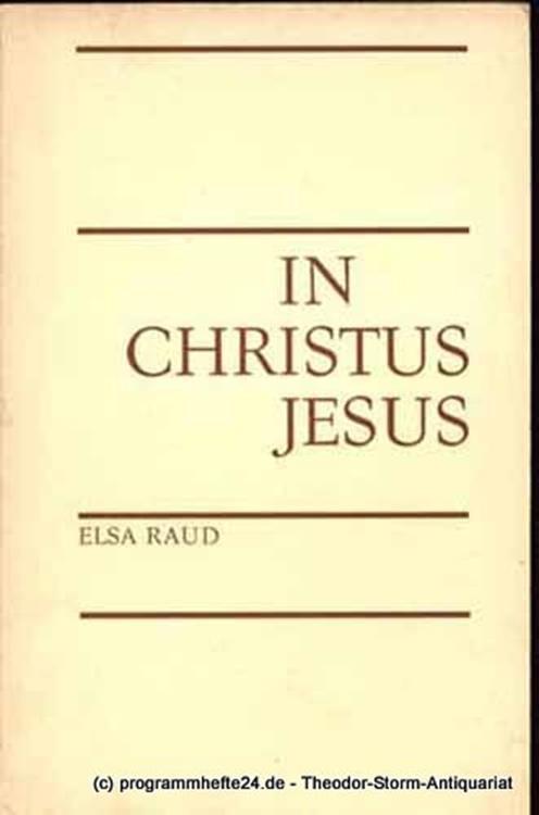 Raud Elsa In Christus Jesus