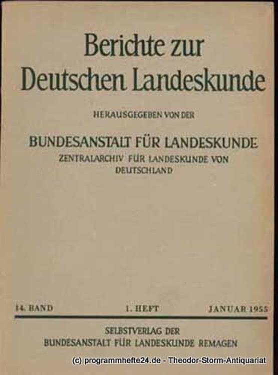 Bundesanstalt für Landeskunde. Zentralarchiv für Landeskunde von Deutschland Berichte zur Deutschen Landeskunde 14. Band 1. Heft Januar 1955