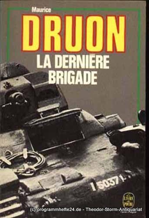 Druon Maurice La Derniere Brigade