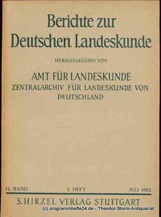Amt für Landeskunde. Zentralarchiv für Landeskunde von Deutschland Berichte zur Deutschen Landeskunde. 11. Band 2. Heft Januar 1952