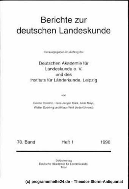 Heinritz Günter, Klink Hans-Jürgen, Mayr Alois, Sperling Walter, Wolf Klaus Berichte zur deutschen Landeskunde 70. Band Heft 1 1996