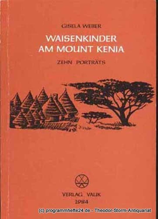 Weber Gisela Waisenkinder am Mount Kenia. Zehn Porträts