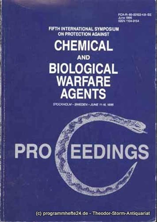 . Proceedings of the Fifth International Symposium on Protection Against Chemical and biological Warfare Agents Stockholm, Sweden, 11-16 June 1995