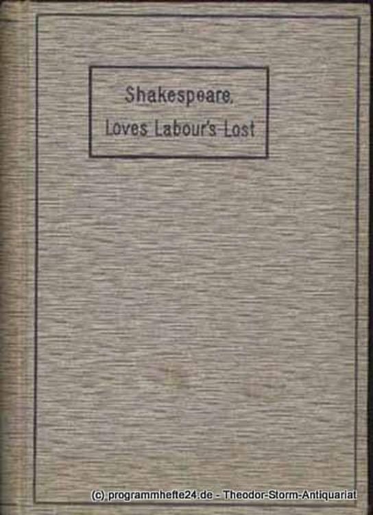 Shakespeare William Loves Labour´s Lost. Diesterwegs Neusprachliche Reformausgaben 10