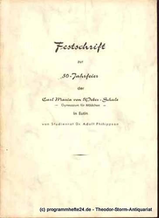 Philippson Adolf Festschrift zur 50-Jahrfeier der Carl Maria von Weber-Schule - Gymnasium für Mädchen - in Eutin