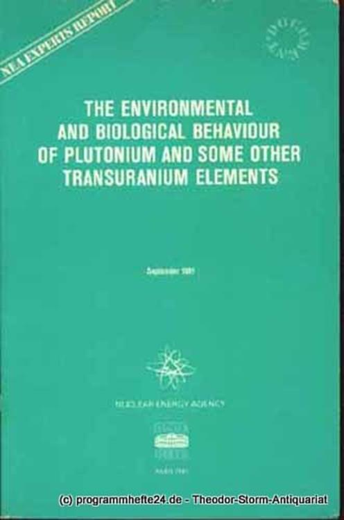 OECD, NEA Group of Experts The Environmental and Biological Behaviour of Plutonium and some other Transuranium Elements