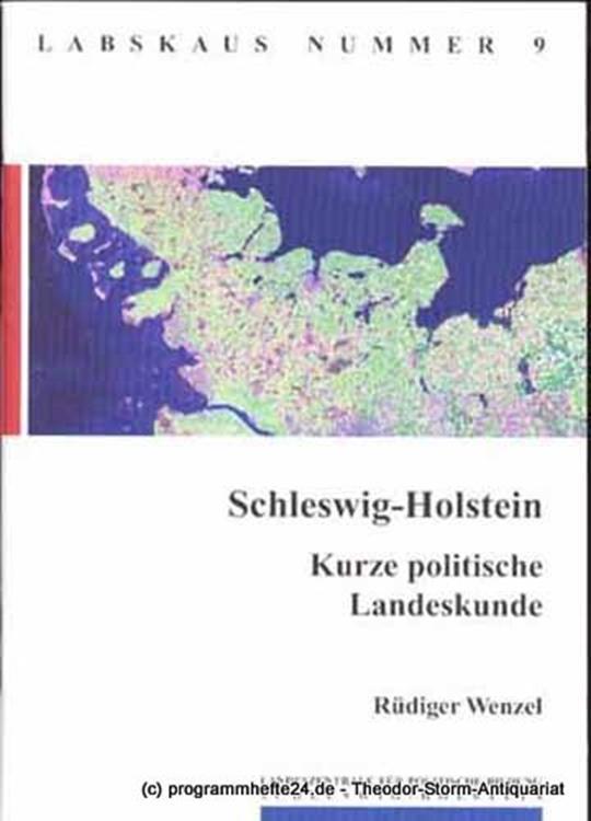 Wenzel Rüdiger Schleswig-Holstein. Kurze politische Landeskunde. Labskaus Nummer 9