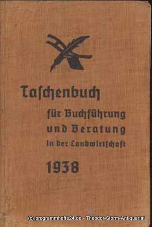 Reichsverband für das Landwirtschaftliche Buchführungs-, Betreuungs- und Schätzungswesen e. V. (angegliedert an den Reichsnährstand), Granzow Walter (Vorwort) Taschenbuch für Buchführung und Beratung in der Landwirtschaft 1938