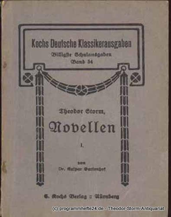 Storm Theodor Novellen I. Erstes Bändchen. In St. Jürgen. Beim Vetter Christian. Kochs Deutsche Klassikerausgaben. Billigste Schulausgaben Band 54