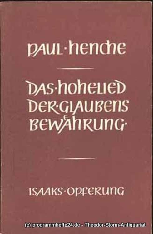 Henche Paul Das Hohelied der Glaubensbewährung Isaaks Opferung, 1. Mose 22. 1-19