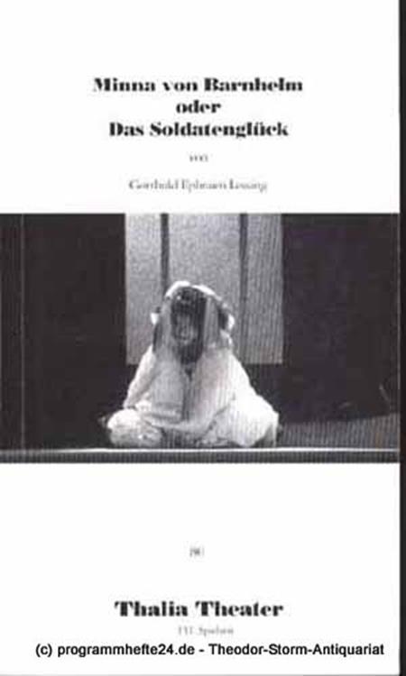 Thalia Theater Hamburg (Hrsg.) Minna von Barnhelm oder Das Soldatenglück Ein Lustspiel in fünf Aufzügen von Gotthold Ephraim Lessing,