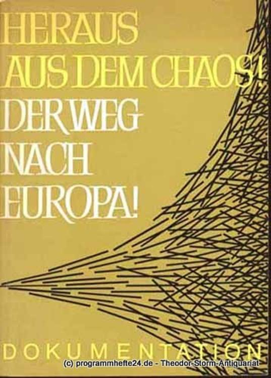 Vorstand der SPD Heraus aus dem Chaos! Der Weg nach Europa. Vorträge und Diskussionsbeiträge auf der Dritten Verkehrskonferenz der Sozialdemokratischen Partei Deutschlands am 28. Februar und 1. März 1963 in der Stadthalle zu Bad Godesberg