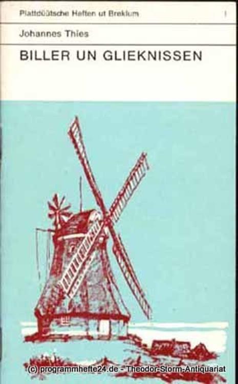Thies Johannes Biller und Glieknissen ut nedderdüütsch Land. Plattdüütsche Andachten. Plattdüütsche Heften ut Breklum I