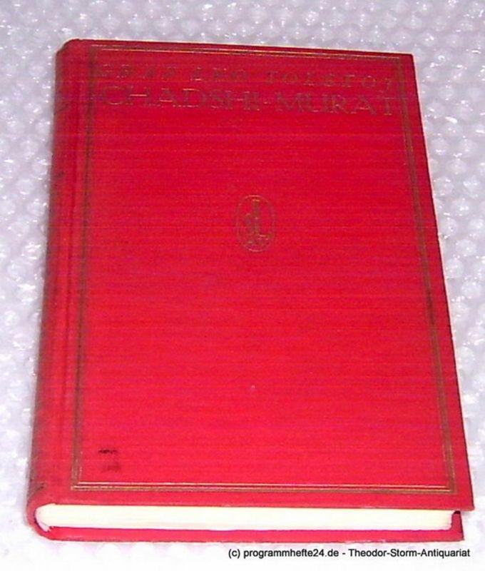 Tolstoj Graf Leo Chadshi - Murat. Ein Roman aus den Kaukasuskämpfen. Mit acht Vollbildern von E. Lanceray