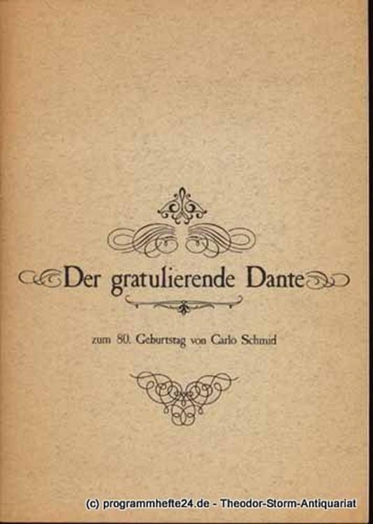 Haas Rudolf, Steuer Harry, Körber Kurt Der gratulierende Dante. Eine metaphysische Geburtstagsvisite.