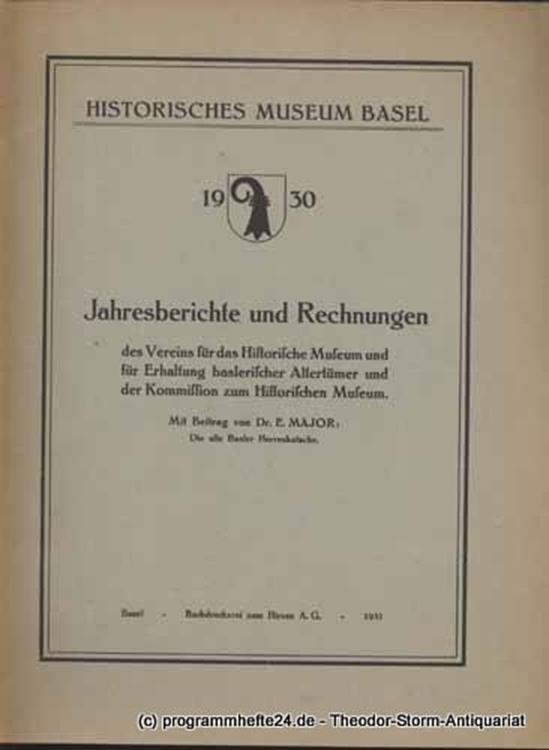 Historisches Museum Basel 1930 Jahresberichte und Rechnungen des Vereins für das Historische Museum und für Erhaltung baslerischer Altertümer und der Kommission zum Historischen Museum. Mit einem Beitrag von Dr. E. Major: Die alte Basler Herrenkutsche