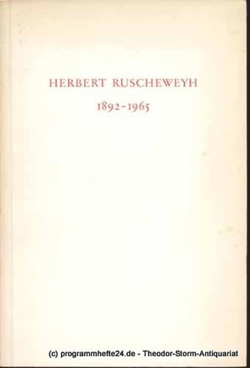 Landesjustizverwaltung der Freien und Hansestadt Hamburg Herbert Ruscheweyh 1892 - 1965. Gedächtnisschrift