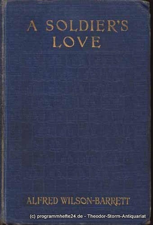 Wilson-Barrett Alfred A Soldier´s Love