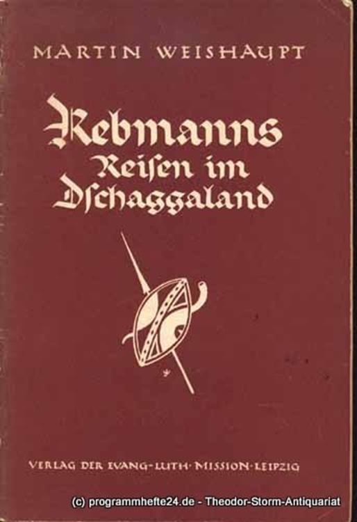 Weishaupt Martin Rebmanns Reisen im Dschaggaland. Mit 7 Abbildungen