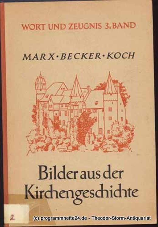 Herborner Arbeitskreis für evangelische Jugendunterweisung Bilder aus der Kirchengeschichte für die evangelische Jugend in Hessen. Wort und Zeugnis 3. Band