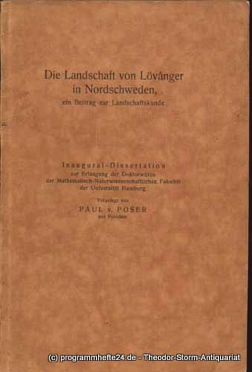 Poser Paul v. Die Landschaft von Lövanger in Nordschweden, ein Beitrag zur Landeskunde. Inaugural-Dissertation zur Erlangung der Doktorwürde der Mathematisch-Naturwissenschaftlichen Fakultät der Universität Hamburg