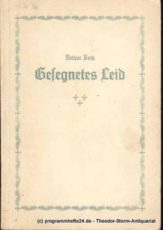 Bach Arthur Gesegnetes Leid