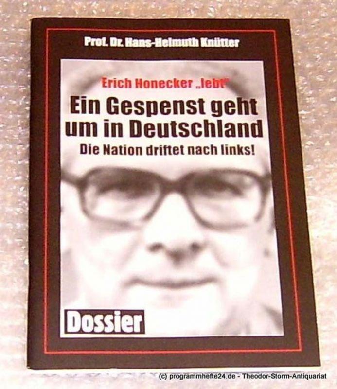 Knütter Hans-Helmuth Ein Gespenst geht um in Deutschland. Die Nation driftet nach links! Erich Honecker lebt. Dossier