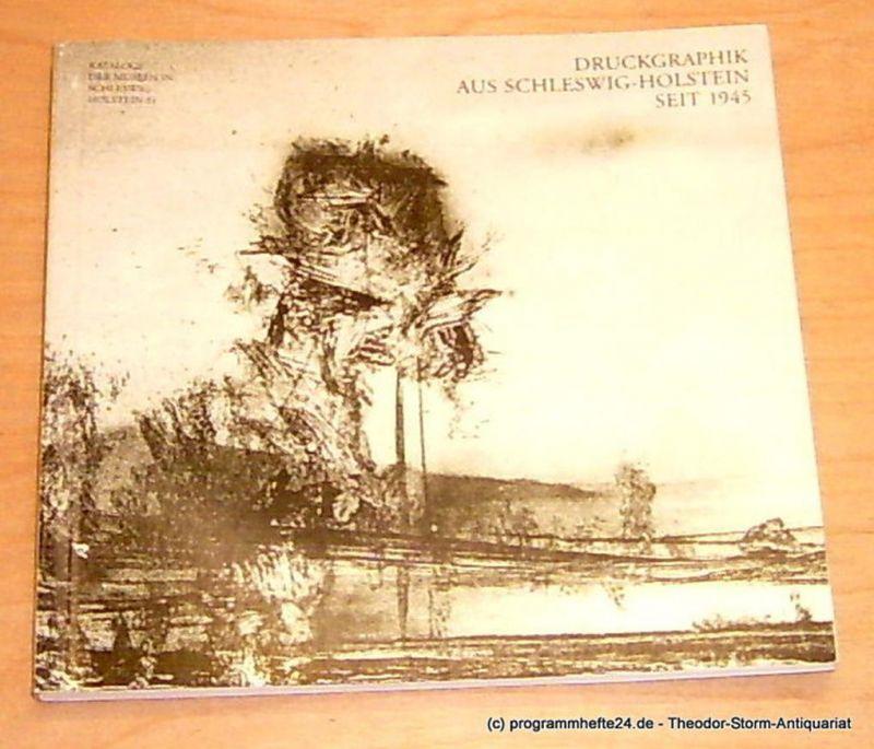 Timm Susanne, Spielmann Heinz Druckgraphik aus Schleswig-Holstein seit 1945. Kataloge der Museen in Schleswig-Holstein 31