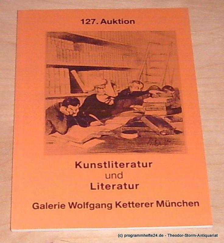 Galerie Wolfgang Ketterer (Hrsg.) 127. Auktion. Kunstliteratur und Literatur. 19. Mai 1988