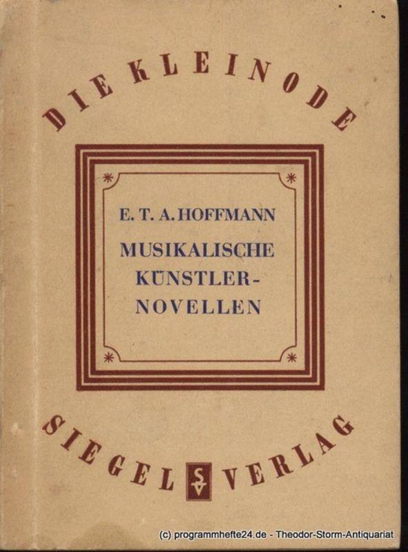 Hoffmann E.T.A. Musikalische Künstlernovellen. Die Kleinode. Vorwart und Bearbeitung von Helmut Müller