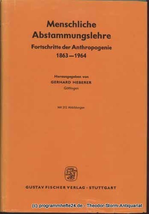 Heberer Gerhard Hrsg. Menschliche Abstammungslehre. Fortschritte der Anthropogenie 1863-1964