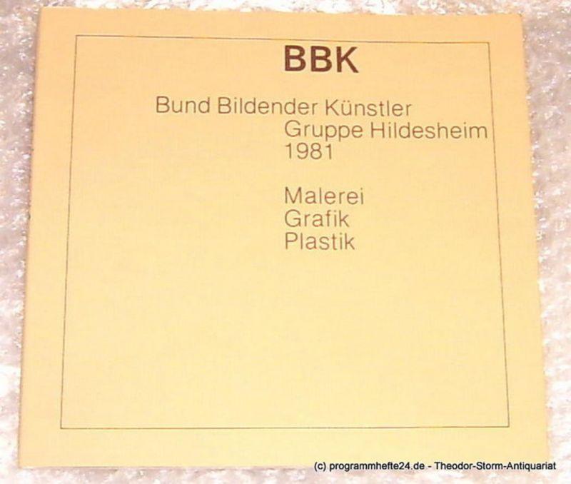 bbk - Bund bildender Künstler Gruppe Hildesheim, Dierßen Klaus Ausstellung des BBK Bund Bildender Künstler Gruppe Hildesheim Malerei Graphik Plastik 1981 Rathaushalle 12. April bis 8. Mai