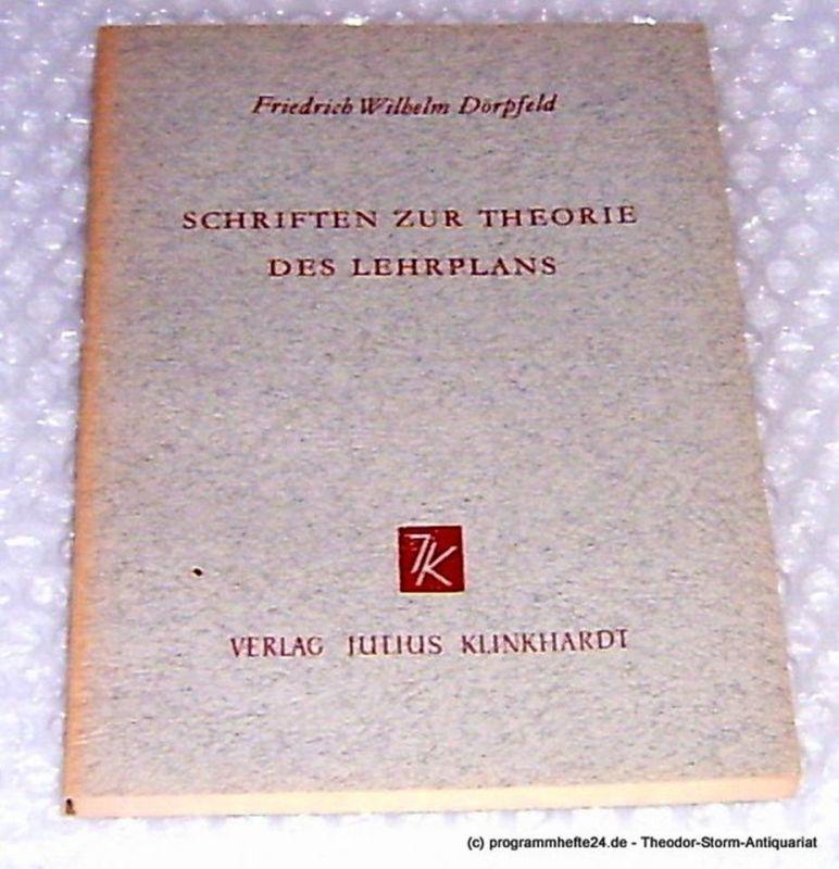 Dörpfeld Friedrich Wilhelm Schriften zur Theorie des Lehrplans