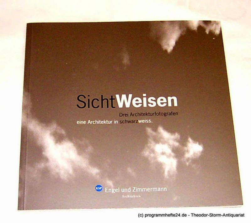 Ortmeyer Klemens, Schilling Stefan, Valentin Jean Luc, Engel Jürgen ( Hrsg. ), Zimmermann Michael ( Hrsg. ) SichtWeisen. Drei Architekturfotografen eine Architektur in schwarzweiss