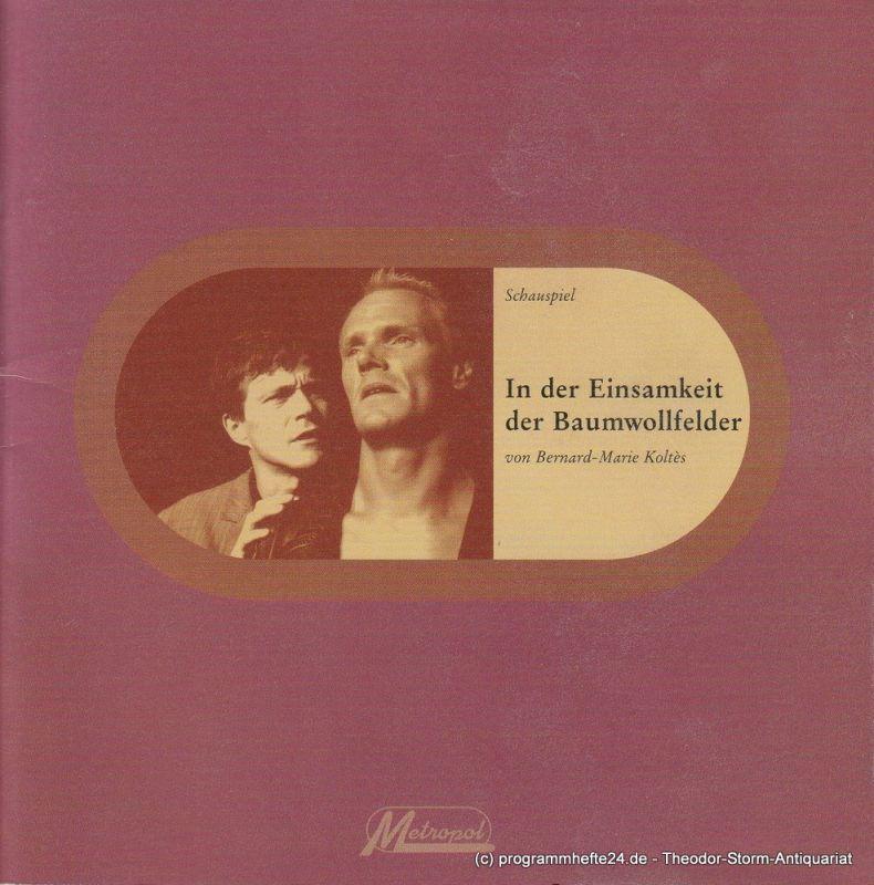 Metropol Theater München, Dominik Wilgenbus, Pia Meier, Marion Albrecht Programmheft In der Einsamkeit der Baumwollfelder. Premiere 22. Oktober 1998