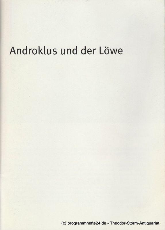 Bayerisches Staatsschauspiel, Dieter Dorn, Hans-Joachim Ruckhäberle, Rolf Schröder, Christina Zintl Programmheft Androklus und der Löwe. Spielzeit 2006 / 2007 Heft Nr. 85