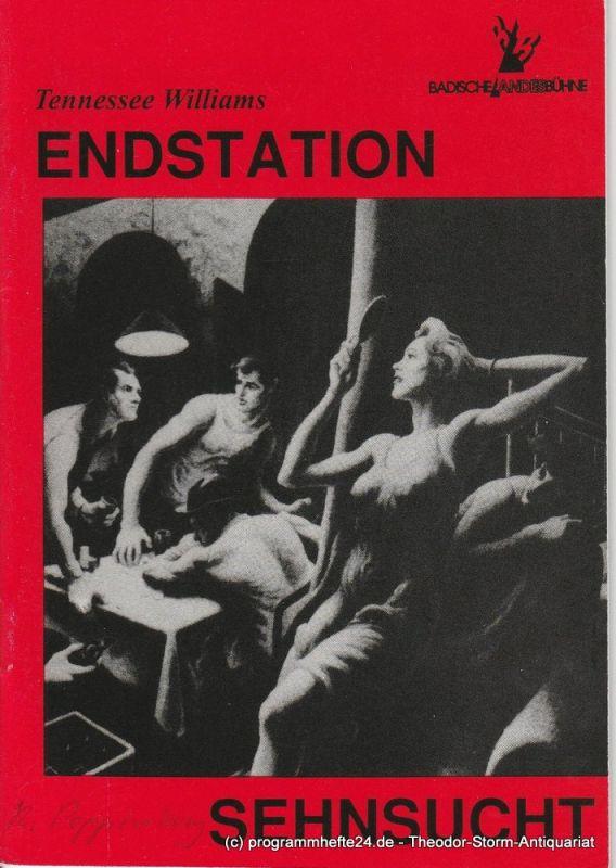 Badische Landesbühne, Peter Dolder, Martin Siebold Programmheft Endstation Sensucht. Drama von Tennessee Williams. Premiere 14. März 1996