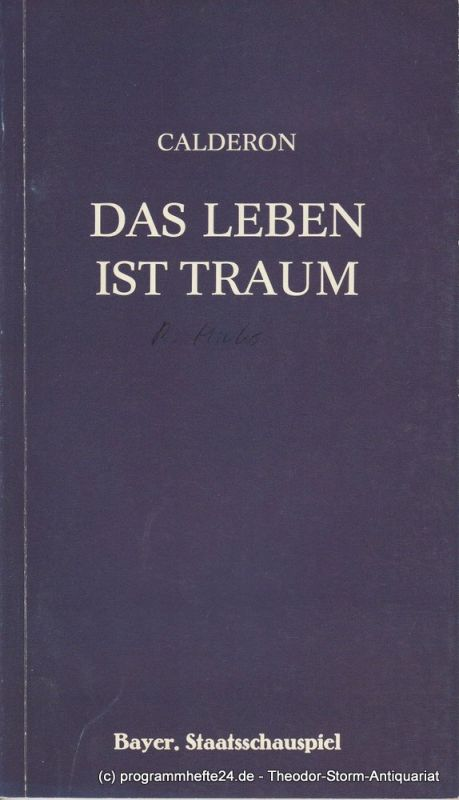 Bayerisches Staatsschauspiel, Frank Baumbauer, Burkhard Mauer Programmheft Das Leben ist Traum von Calderon de la Barca. Premiere 7. Juni 1984