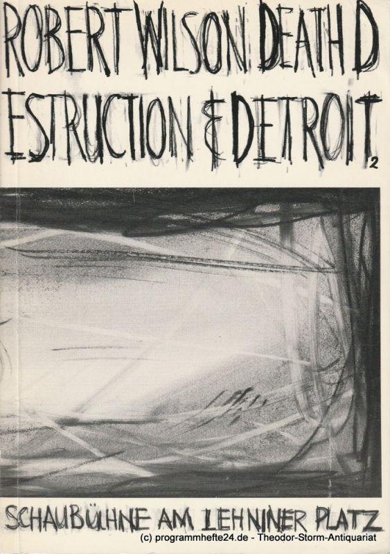 Schaubühne am Lehniner Platz Programmheft Death Destruction & Detroit II von Robert Wilson Spielzeit 1986 / 87