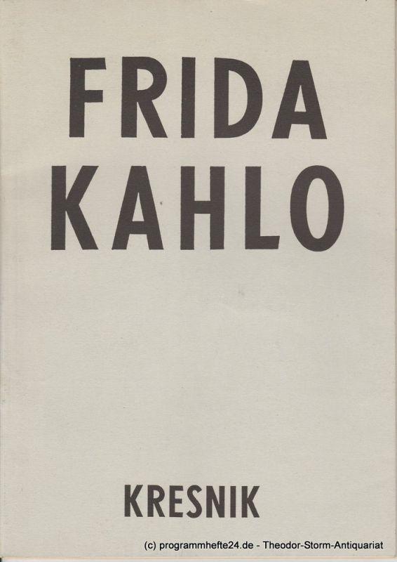 Volksbühne am Rosa-Luxemburg Platz, Frank Castorf, Anja von Witzler, Irmgard Wierichs Programmheft FRIDA KAHLO Premiere 14. September 1994. Spielzeit 1994 / 95