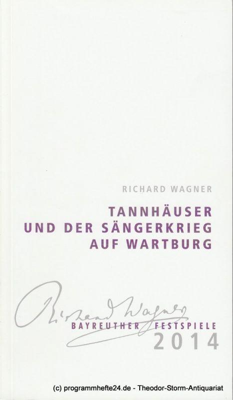 Eva Wagner-Pasquier, Katharina Wagner, Carl Hegemann, Janine Ortiz Programmheft 1 Tannhäuser und der Sängerkrieg auf Wartburg Bayreuther Festspiele 2014