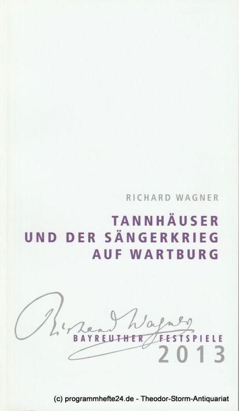 Eva Wagner-Pasquier, Katharina Wagner, Carl Hegemann, Janine Ortiz Programmheft 3 Tannhäuser und der Sängerkrieg auf Wartburg Bayreuther Festspiele 2013