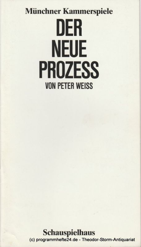 Münchner Kammerspiele, Dieter Dorn, Marion Kagerer, Hans Joachim Ruckhäberle, Wolfgang Zimmermann Programmheft Der neue Prozess von Peter Weiss. Spielzeit 1983 / 84 Heft 1