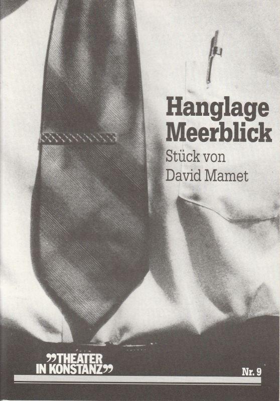 Stadttheater Konstanz, Hans J. Ammann, Ulrich Wünsch Programmheft Hanglage Meerblick von David Memt. Premiere 13. März 1988. Heft 9